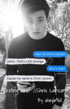 Texting who? //Chris Lanzon  by shayla968