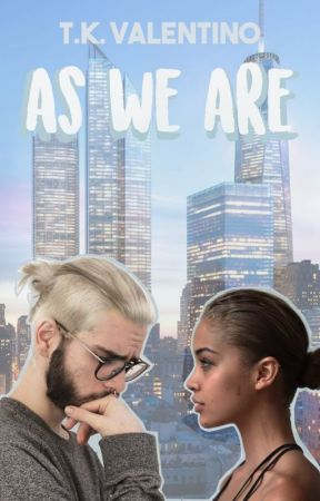 As We Are | Book 2 by TKValentino