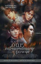 Our Extraordinary Power by Jinsthetic-