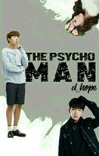 |OG| THE PSYCHO MAN by d_hope