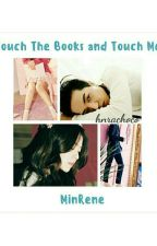 Touch the books and touch me; Mino-Irene by hnrachoco