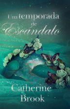 Una temporada de escándalo (Casadas A La Fuerza T#3) by cathbrook