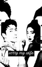 Sorry My Wife by piyul03
