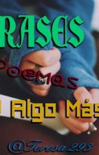 Frases, Poemas Y Algo Más by Teresa293