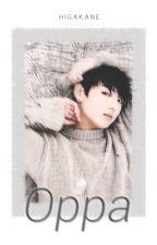 Oppa. [BTS Jeon Jungkook Fanfiction] by Higakane