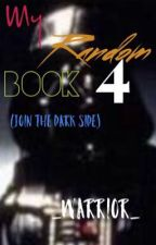 Random Book 4 :3 (Join The Dark Side) by _WarriorPlays_