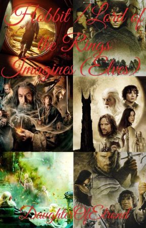 Hobbit /Lord of the Rings Imagines (Elves) - Abuse