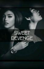 SWEET REVENGE by SertenlyYours