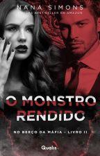O Monstro Rendido - Série No berço da Máfia 2º Livro by NanaSimons