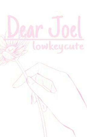 Dear Joel by lowkeycute