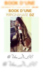 Book d'une perpignanaise DZ by Une_DZ_66