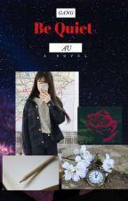 (BTS,EXO,GOT7,MONSTA X, ASTRO, B.A.P & SEVENTEEN FF) Be Quiet by min_jackhun