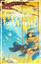 Las angeles de Fairy Secret by firepasion