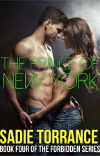 The Prince of New York (Forbidden Series Book Four) by bearmama256