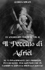 Il Peccato di Adriel || Eu Anghelion Trilogìa Vol.2 by audrey_nolan