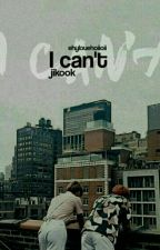 """""""i can't """" /jikook/ by ehylouehoiioii"""