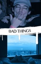 bad things + joji miller by fleetwoodcrack