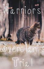 rιverclan'ѕ тrιal {warrior cats} by tigerburr