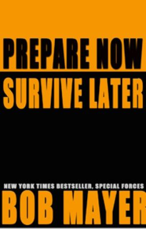 Prepare Now. Survive Later by BobMayer