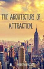 The Architecture Of Attraction. by DarkGreenGraveyard