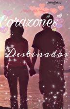 """Corazones destinados"" [IvyAwards2017] by Srta_Maribii"
