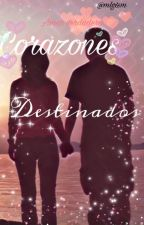 """Corazones destinados"" [IvyAwards2017] by Srta_Maribii"