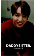 ❝daddysitter❞ by minyoogni