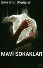 MAVİ SOKAKLAR- ARIZA (TAMAMLANDI) by Miona349