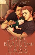 Hey, Baby, is Daddy and... Cass by Agatha_ColorsJ