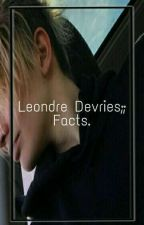 Leondre Devries;; Facts  by _leondrethelionn_