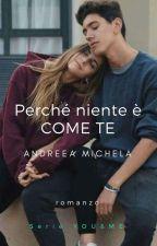 Perché niente è come te (1Libro della Serie You&Me)      by Andreea-Michela