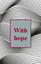With Hope by eiendeesu