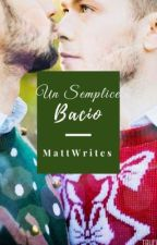 Un semplice bacio by MattWrites98