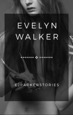 Evelyn Walker (Book One) by EJParkerStories