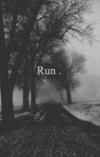 Run on  by Jen_Paige101