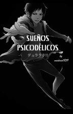 ❄ Sueños Psicodélicos ❄ by Madoca1859
