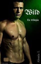 Wild  [La trilogia] Completa  by alessia_alone