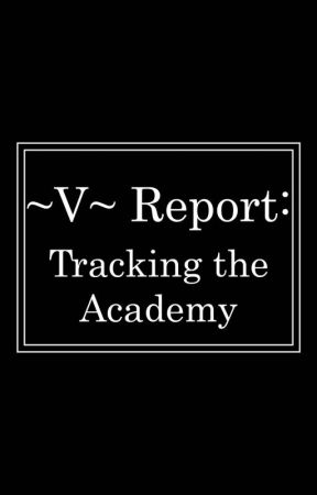 V Report: Tracking the Academy by therealVolto
