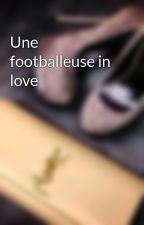 Une footballeuse in love by chroniique_lina