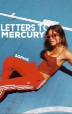 Letters To Mercury by sophisticatings