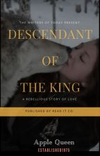 Descendant Of the King by chofarin12