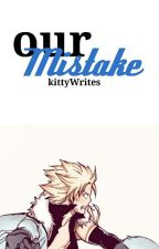 Our Mistake | Sting Eucliffe [dis-continued]  by KittyWritesFF