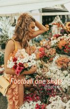 Football One shots  by Baexler