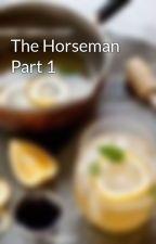 The Horseman Part 1 by wemaurer