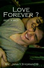 Love Forever ? (boyxboy) by Jana13Horan09