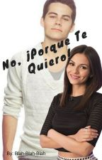 ¡No!,Porque Te Quiero.( PAUSADA) by AntoniiaNoemii