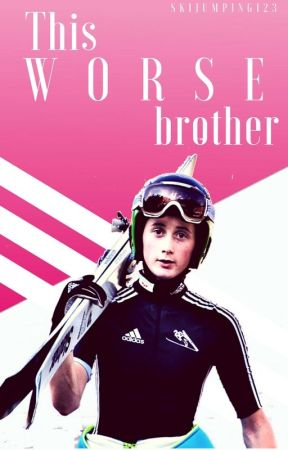 This worse brother by SkiJumping123