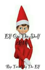 Elf On The Shelf 2016 [COMPLETED] by UniDaUnicorn1128