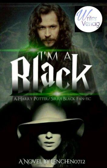I'm a Black (Harry potter ff/Sirius Blacks Tochter)#LightAward17 #Lichteraward17