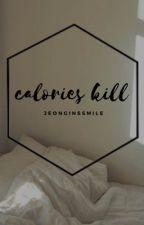 calories kill• joshler by -therealjesuschrist-